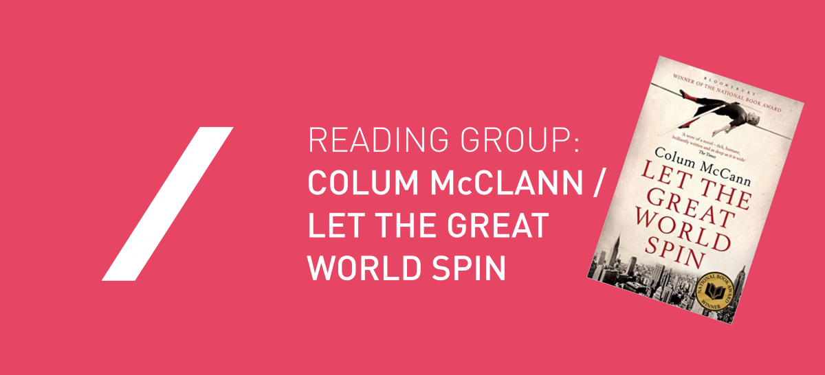 Reading Group: Colum McCann / Let the Great world Spin