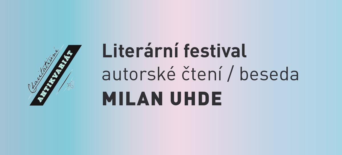 Literátní festival: Milan Uhde